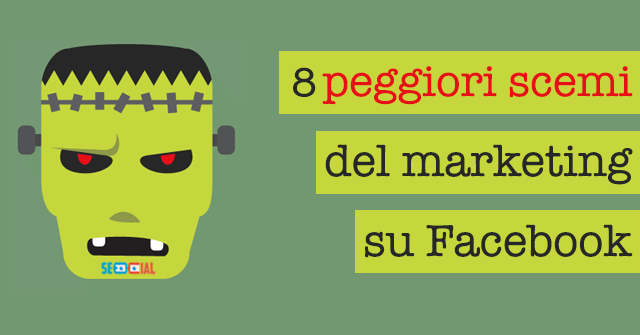 8 peggiori scemi del marketing su Facebook